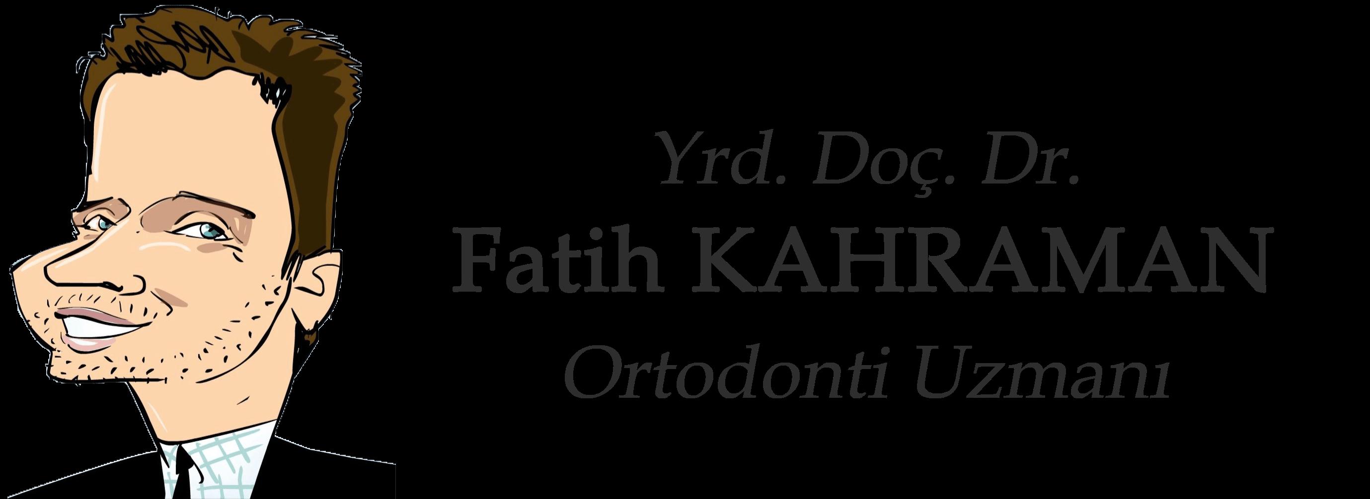 Fatih Kahraman – Yrd. Doç. Dr. Ortodontist